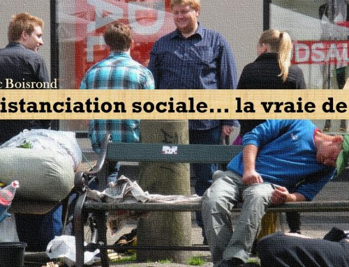 LA DISTANCIATION SOCIALE… LA VRAIE DE VRAI