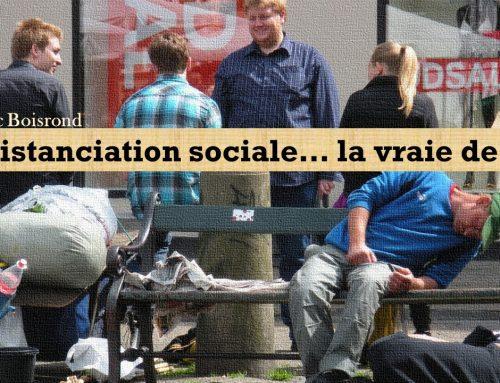 LA DISTANCIATION SOCIALE… LA VRAIE DE VRAI