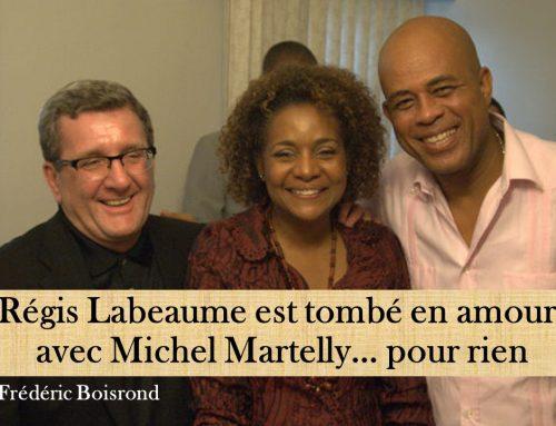 RÉGIS LABEAUME EST TOMBÉ EN AMOUR AVEC MICHEL MARTELLY… POUR RIEN