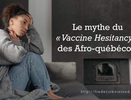 LE MYTHE DU VACCINE HESITANCY DES AFRO-QUÉBÉCOIS