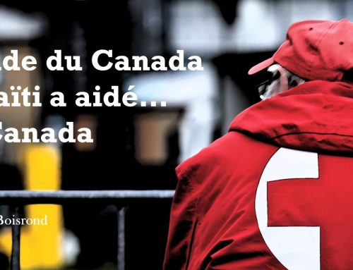 L'AIDE DU CANADA À HAITI A AIDÉ… LE CANADA